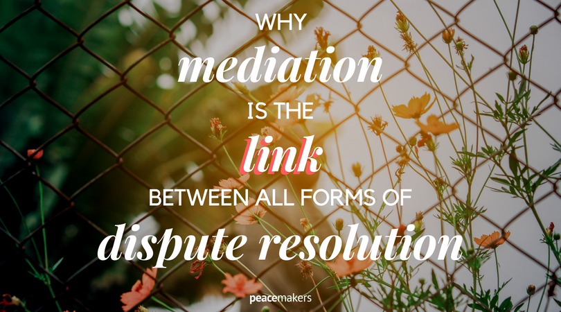 Why mediation is the link between all forms of dispute resolution FB