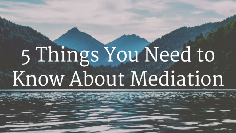 5 Things You Need to Know About Mediation